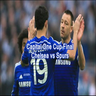 Capital One Cup Final : Chelsea vs Spurs